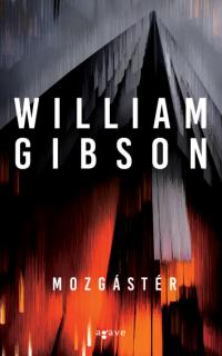 William Gibson: Mozgástér