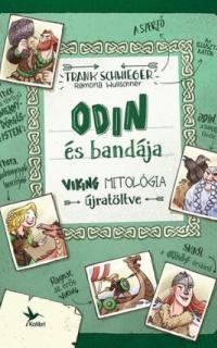 Odin és bandája : viking mitológia újratöltve